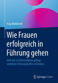 Anja Mahlstedt Wie Frauen erfolgreich in Führung gehen - Buchcover