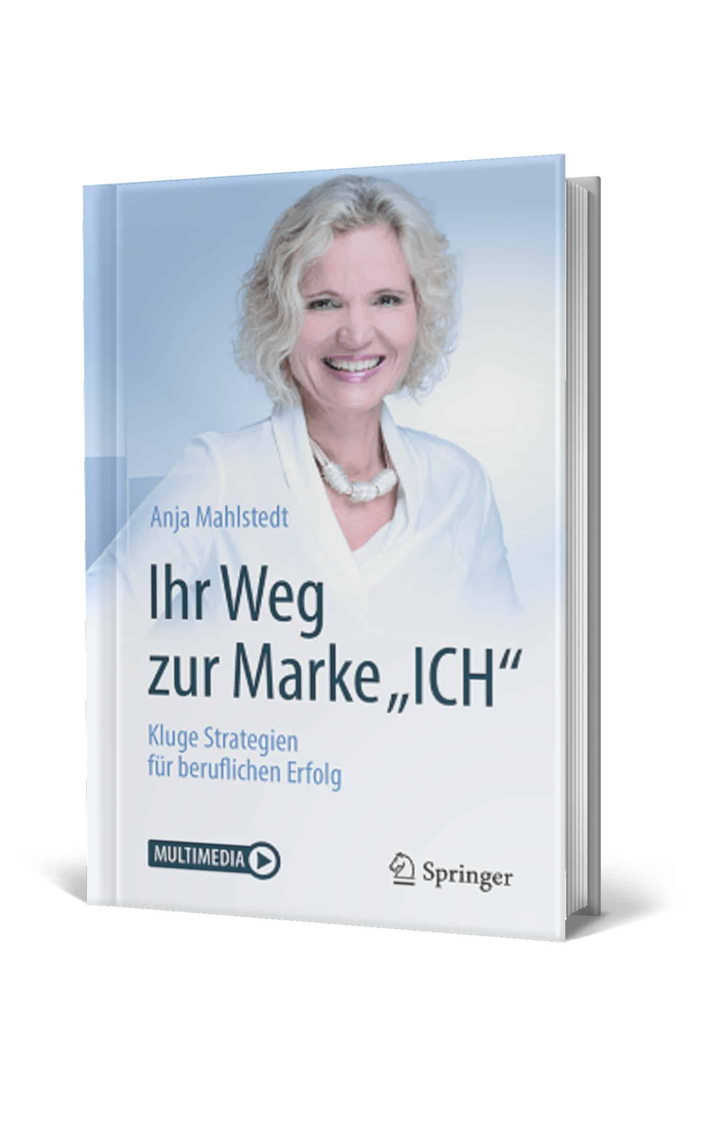 Ihr Weg zur Marke Ich: Kluge Strategien für Ihren beruflichen Erfolg von Anja Mahlstedt