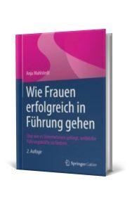 Wie Frauen erfolgreich in Führung gehen, 2. Auflage Springer/Gabler Verlag